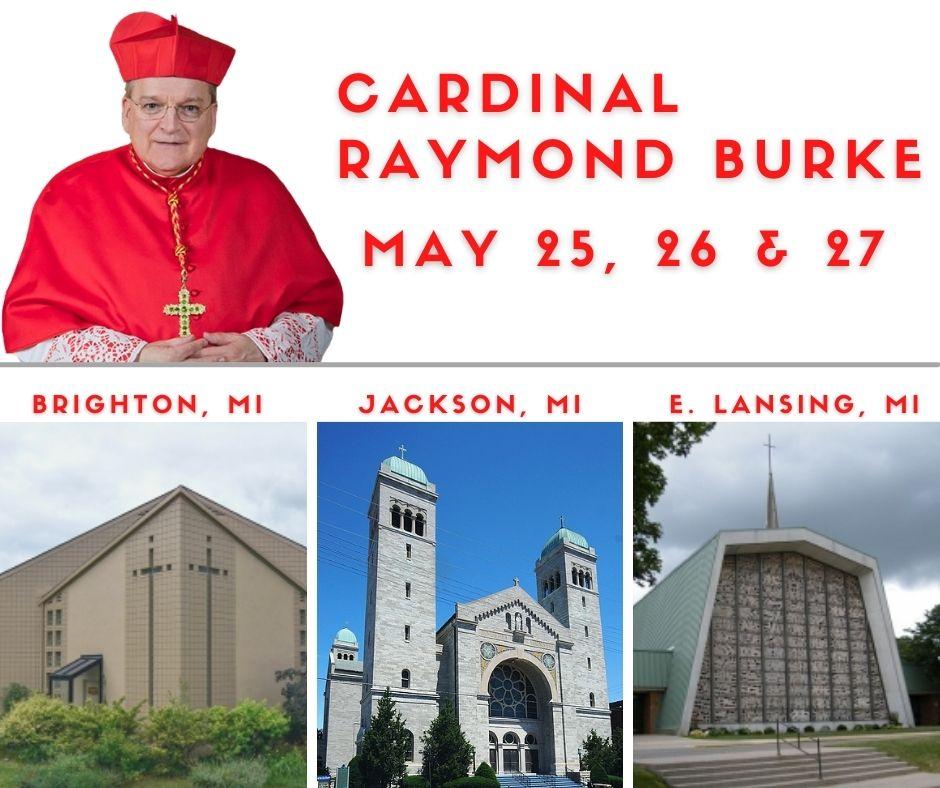 Cardinal Burke Michigan May